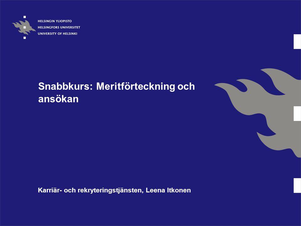 Snabbkurs: Meritförteckning och ansökan Karriär- och rekryteringstjänsten, Leena Itkonen