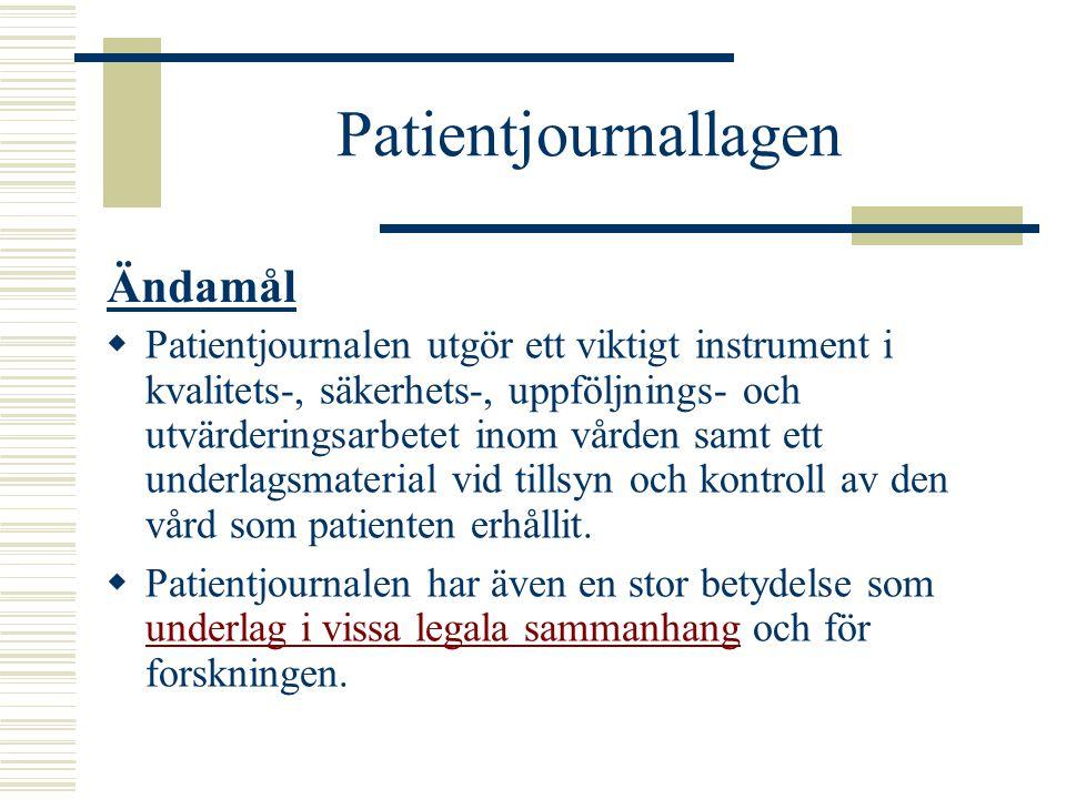 Patientjournallagen  Patientjournalen utgör ett viktigt instrument i kvalitets-, säkerhets-, uppföljnings- och utvärderingsarbetet inom vården samt e