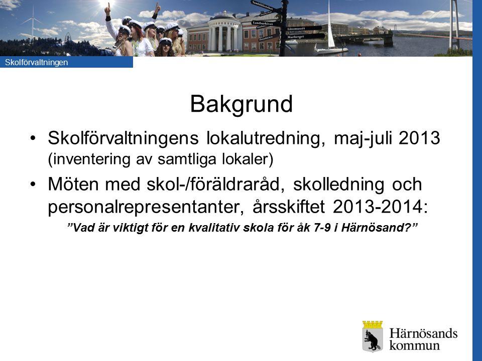 Skolförvaltningen Bakgrund Skolförvaltningens lokalutredning, maj-juli 2013 (inventering av samtliga lokaler) Möten med skol-/föräldraråd, skolledning
