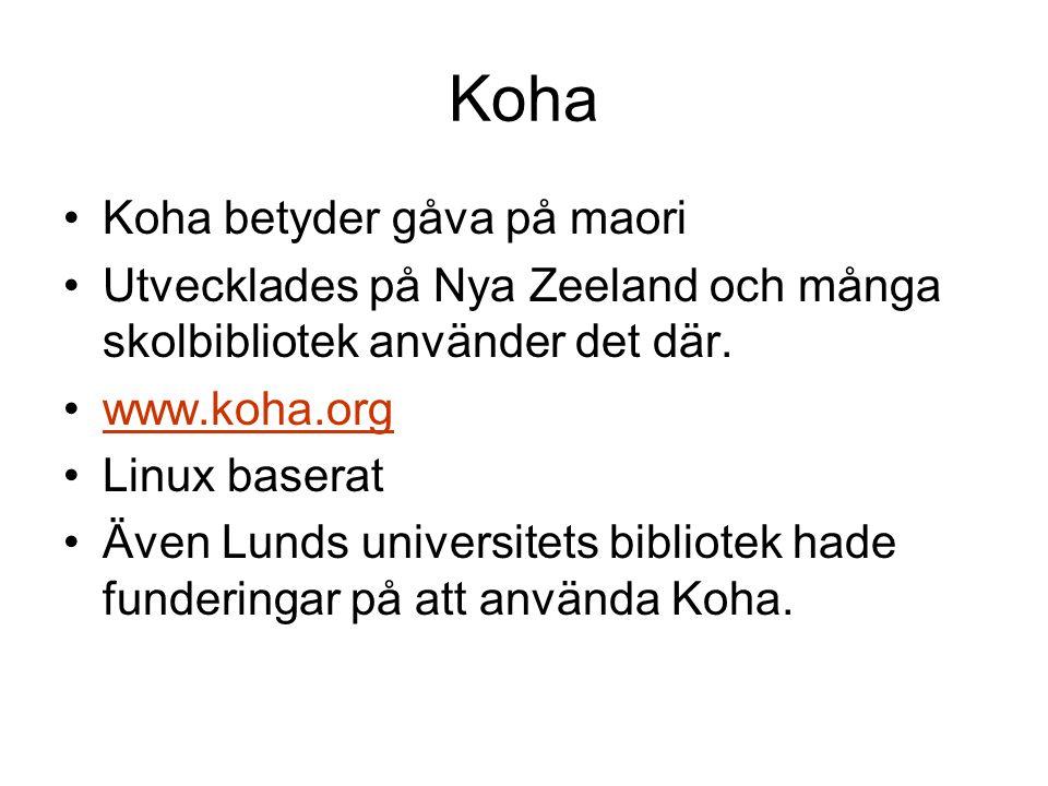 Koha Koha betyder gåva på maori Utvecklades på Nya Zeeland och många skolbibliotek använder det där.