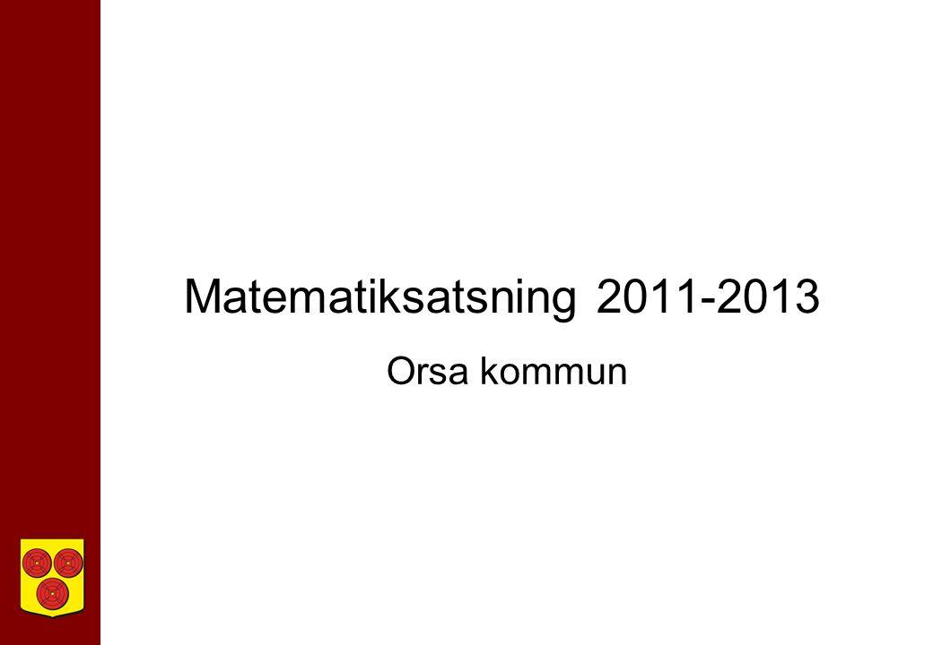 Matematiksatsning 2011-2013 Orsa kommun