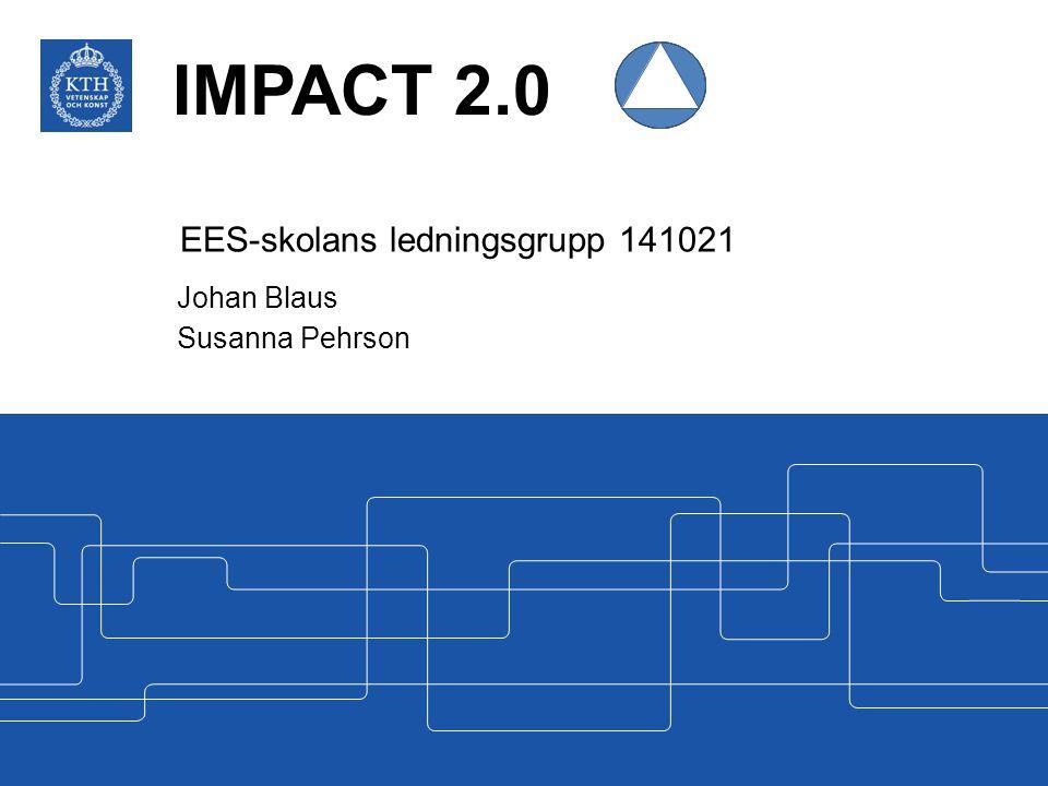 IMPACT 2.0 EES-skolans ledningsgrupp 141021 Johan Blaus Susanna Pehrson