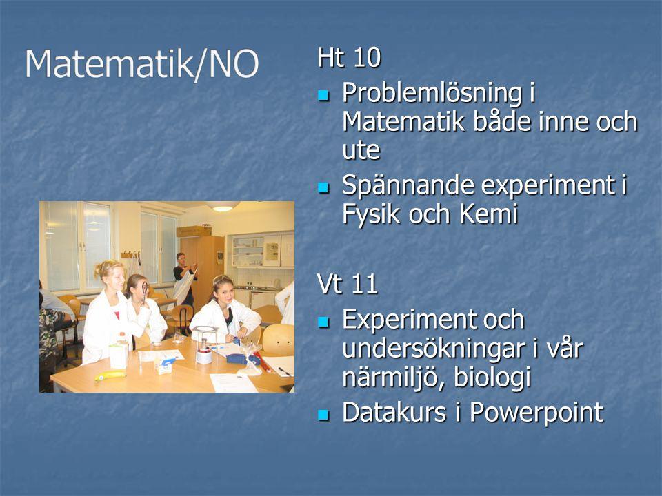 Ht 10 Problemlösning i Matematik både inne och ute Problemlösning i Matematik både inne och ute Spännande experiment i Fysik och Kemi Spännande experi