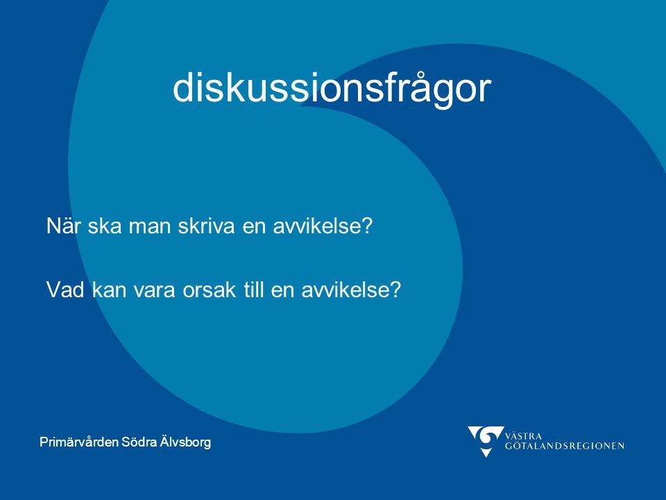 Primärvården Södra Älvsborg ANVÄND ENKLA RAPPORTERINGSSYSTEM !