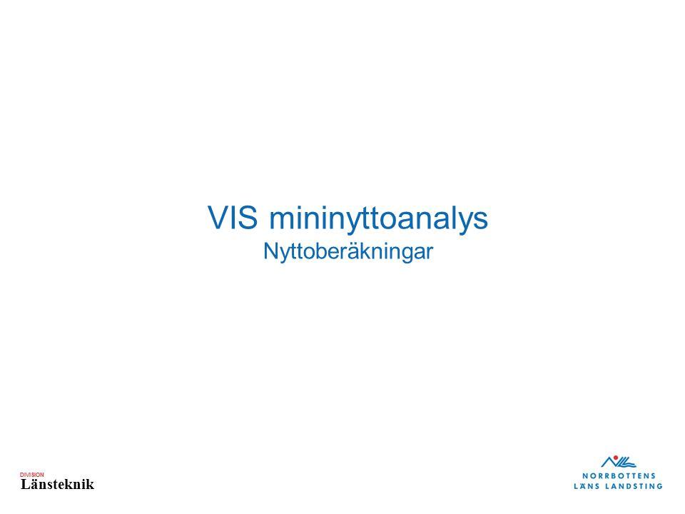 DIVISION Länsteknik VIS mininyttoanalys Nyttoberäkningar