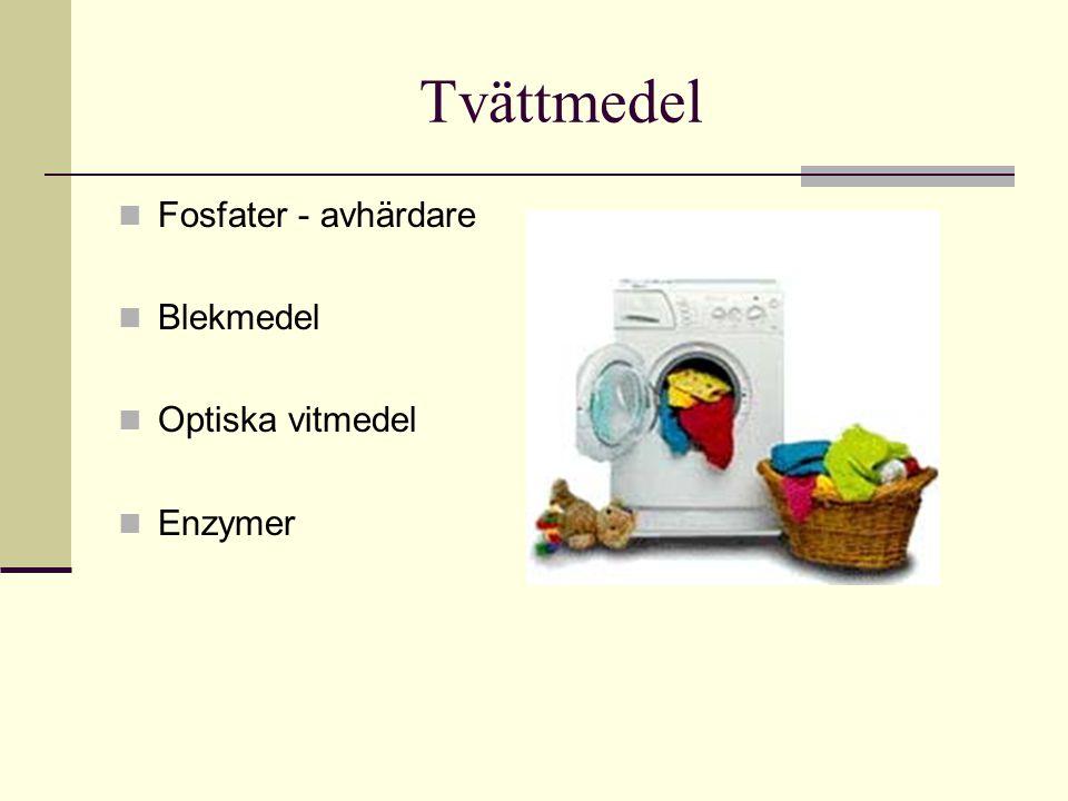 Fosfater - avhärdare Blekmedel Optiska vitmedel Enzymer