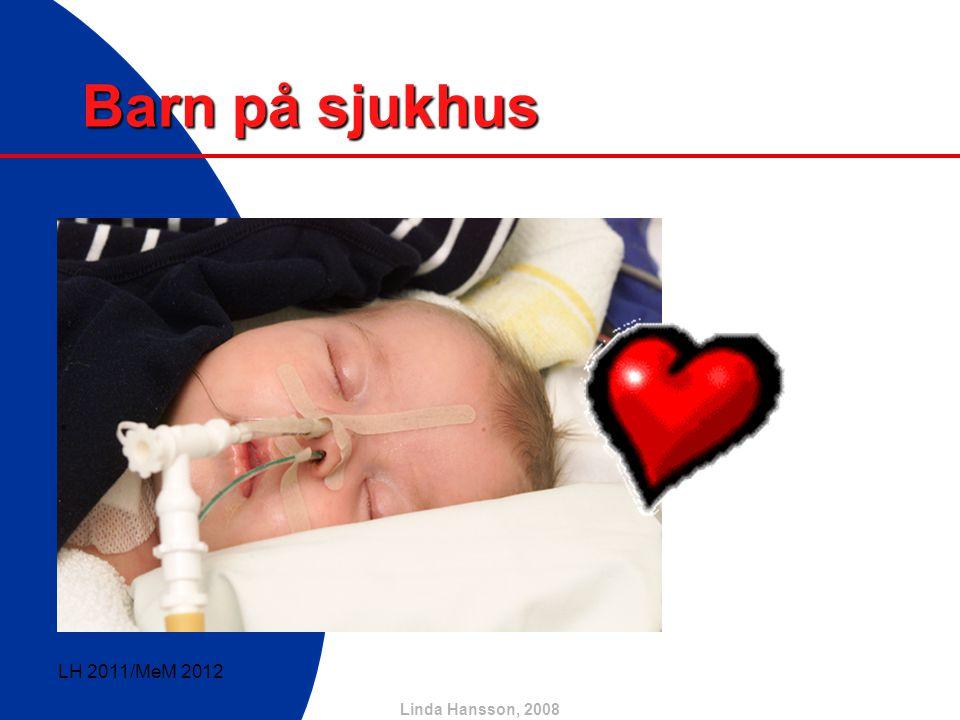 Linda Hansson, 2008 Sjuka barn jämfört med sjuka vuxna Små barn, framförallt barn under 1 år skiljer sig mycket från den vuxna patientens sätt att reagera.