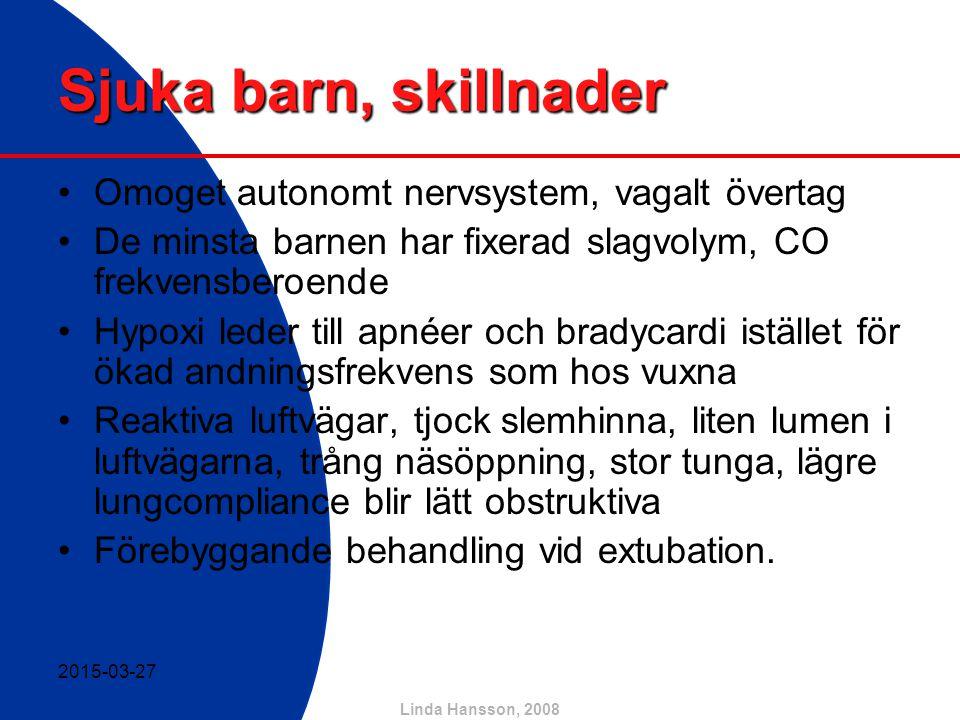 Linda Hansson, 2008 Sjuka barn, skillnader Omoget autonomt nervsystem, vagalt övertag De minsta barnen har fixerad slagvolym, CO frekvensberoende Hypo