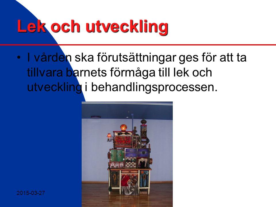 Linda Hansson, 2008 Lek och utveckling I vården ska förutsättningar ges för att ta tillvara barnets förmåga till lek och utveckling i behandlingsproce