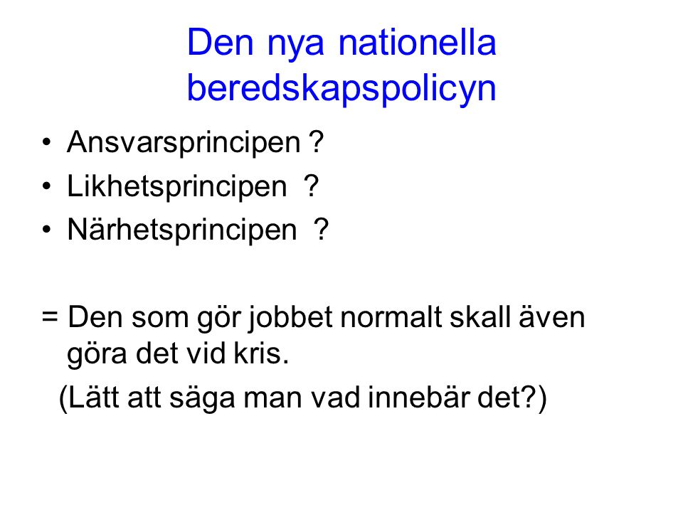 Den nya nationella beredskapspolicyn Ansvarsprincipen .