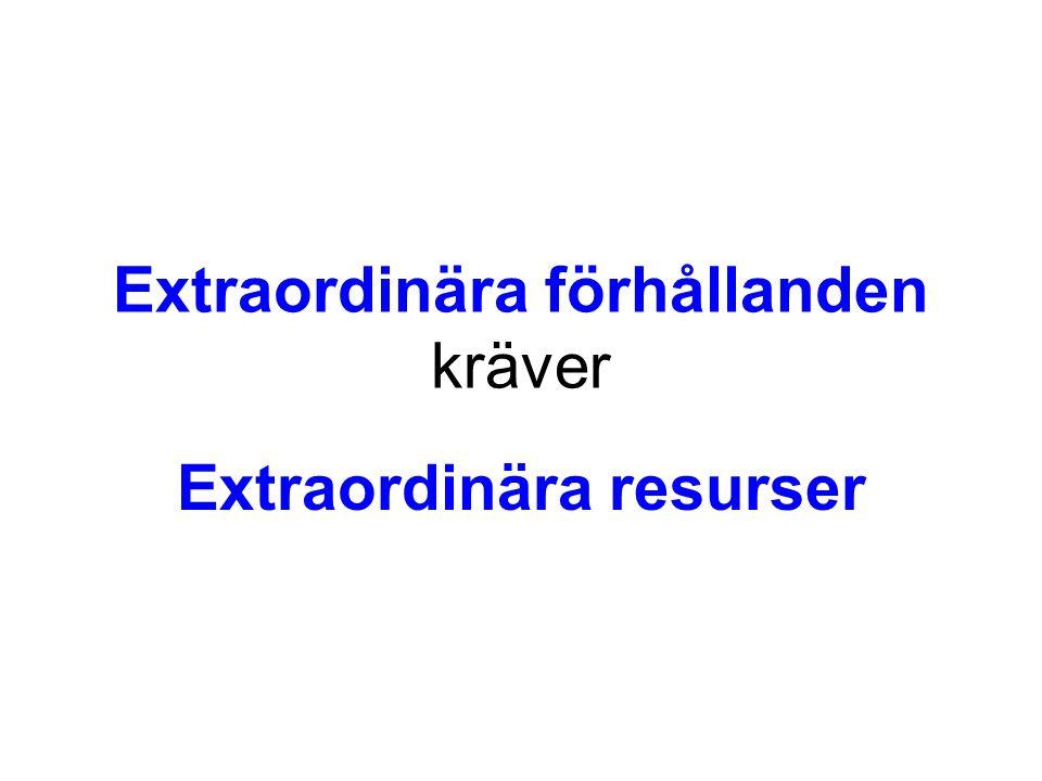 Extraordinära förhållanden kräver Extraordinära resurser