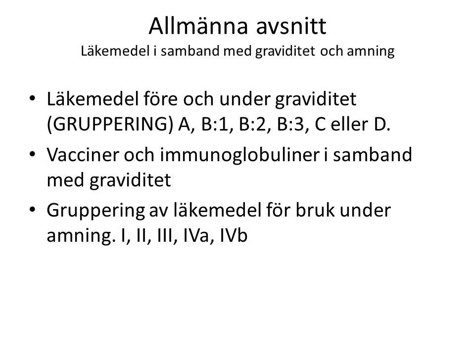 Allmänna avsnitt Läkemedel i samband med graviditet och amning Läkemedel före och under graviditet (GRUPPERING) A, B:1, B:2, B:3, C eller D. Vacciner