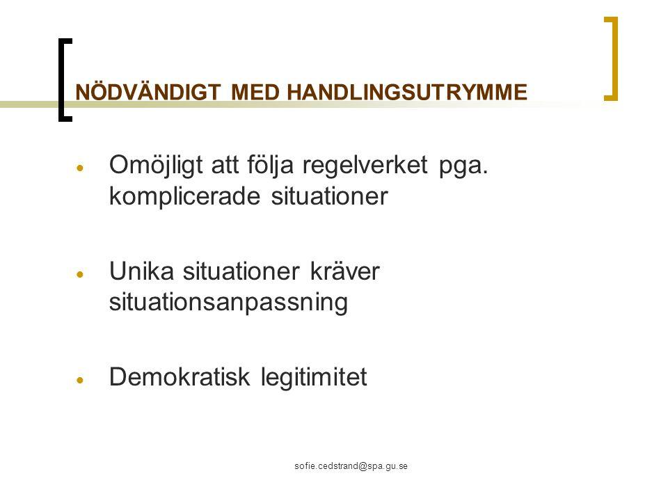 sofie.cedstrand@spa.gu.se NÖDVÄNDIGT MED HANDLINGSUTRYMME  Omöjligt att följa regelverket pga.