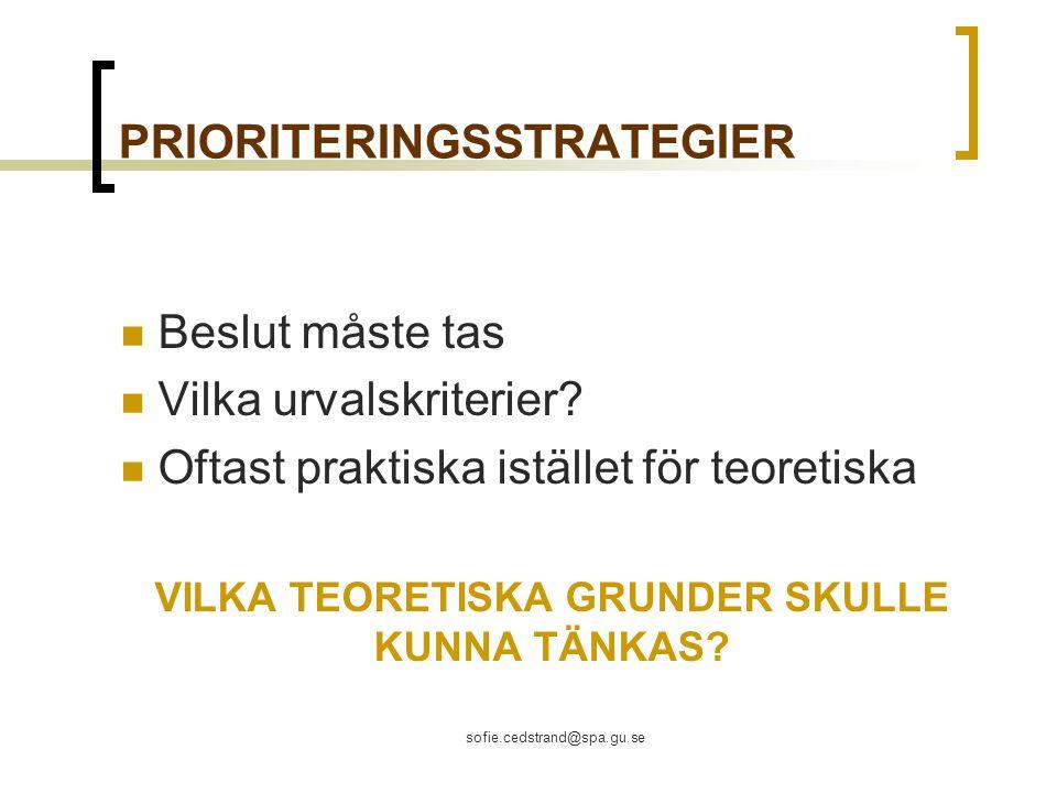 sofie.cedstrand@spa.gu.se PRIORITERINGSSTRATEGIER Beslut måste tas Vilka urvalskriterier.