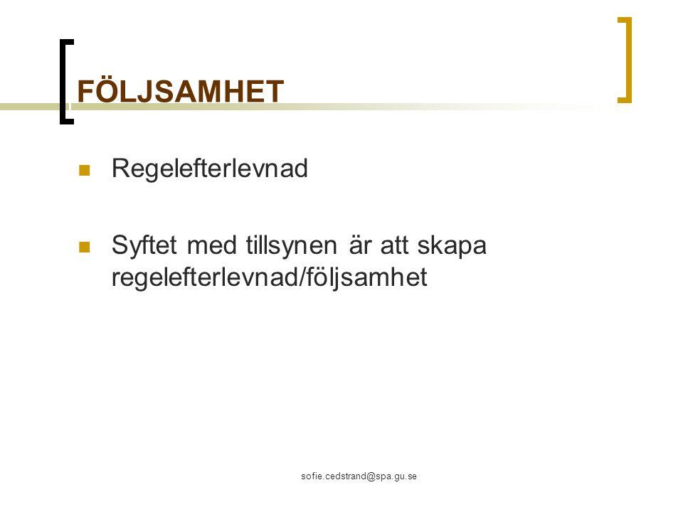 sofie.cedstrand@spa.gu.se FÖLJSAMHET Regelefterlevnad Syftet med tillsynen är att skapa regelefterlevnad/följsamhet