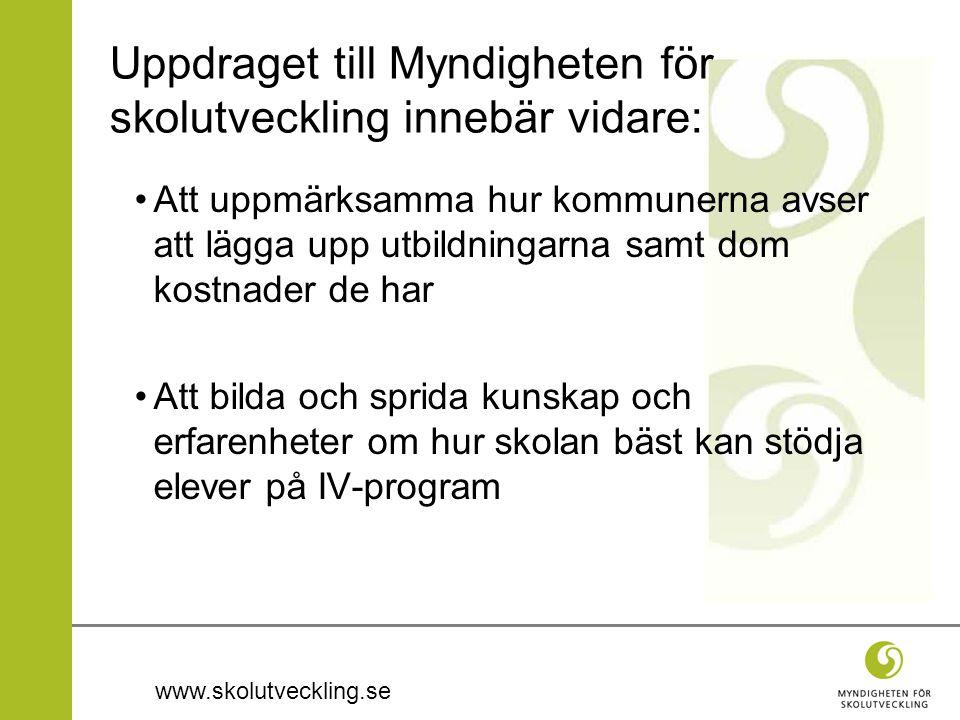 www.skolutveckling.se Uppdraget till Myndigheten för skolutveckling innebär vidare: Att uppmärksamma hur kommunerna avser att lägga upp utbildningarna