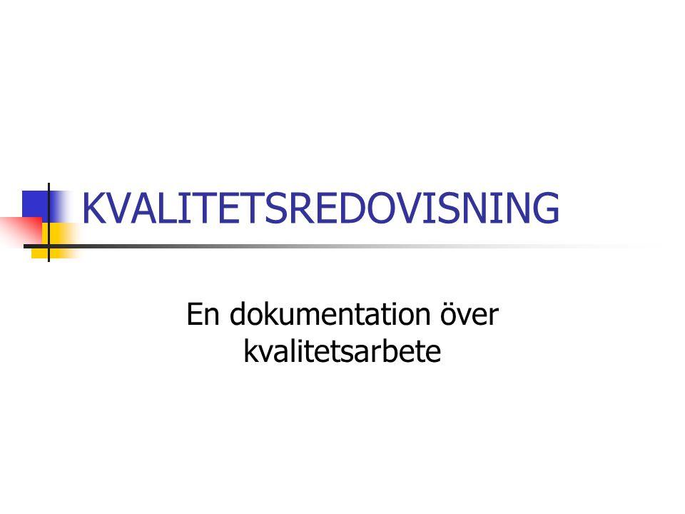 KVALITETSREDOVISNING En dokumentation över kvalitetsarbete