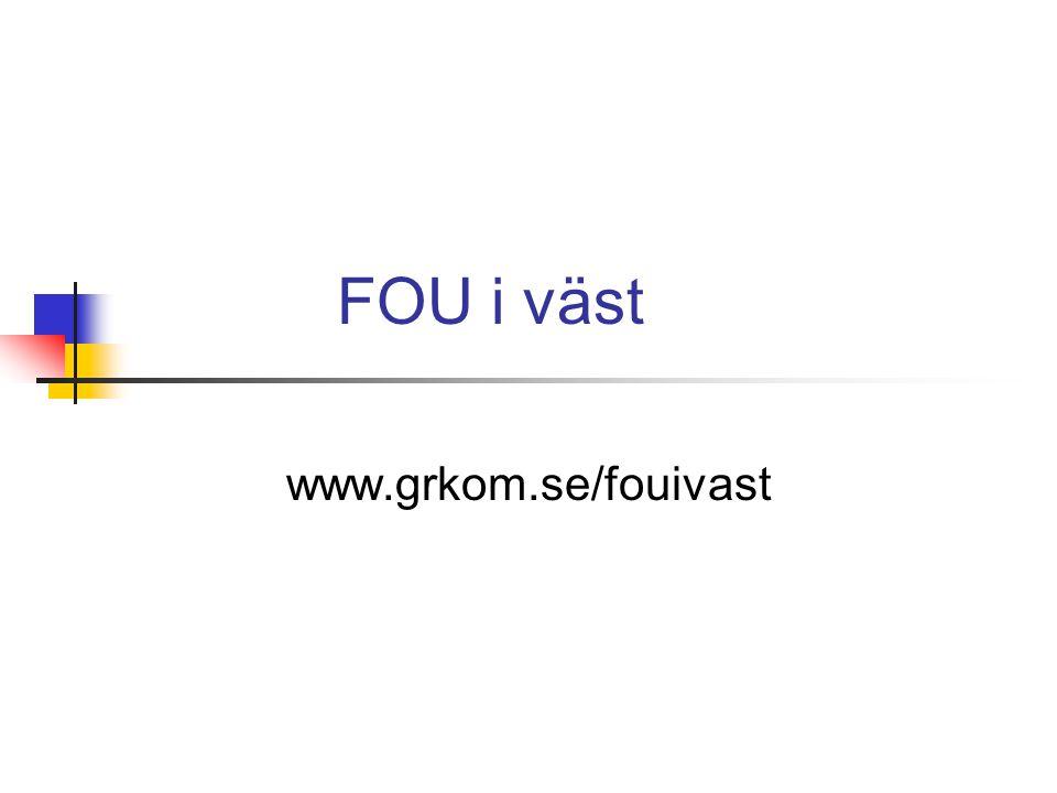 FOU i väst www.grkom.se/fouivast