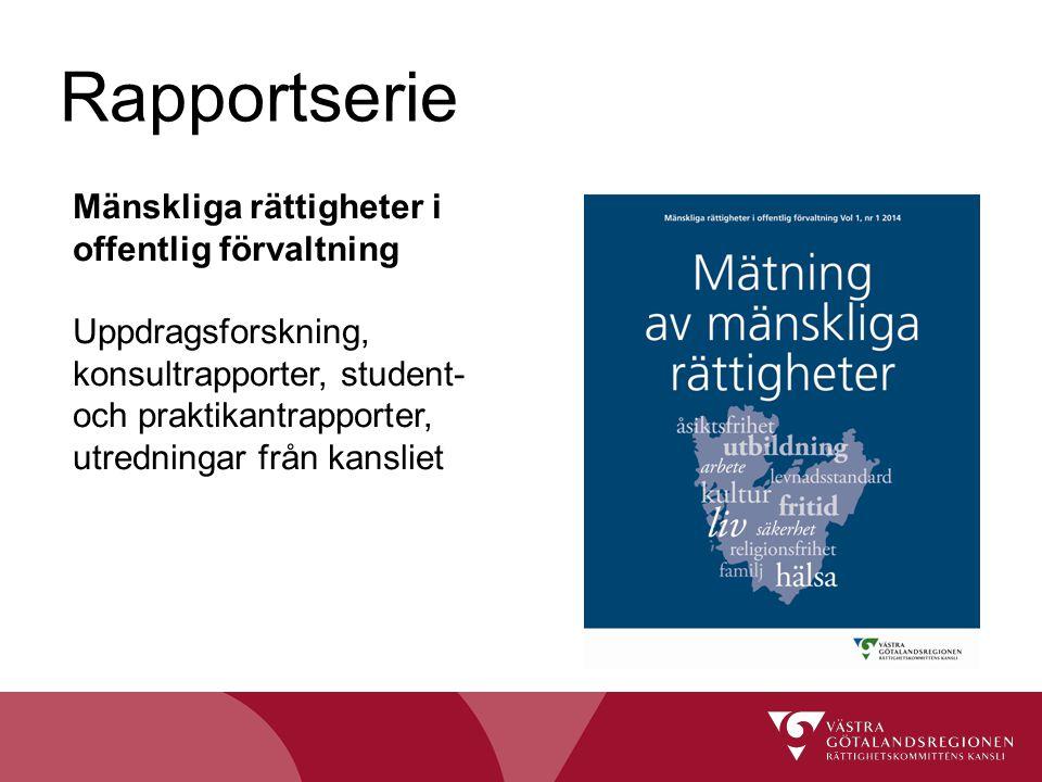 Rapportserie Mänskliga rättigheter i offentlig förvaltning Uppdragsforskning, konsultrapporter, student- och praktikantrapporter, utredningar från kan