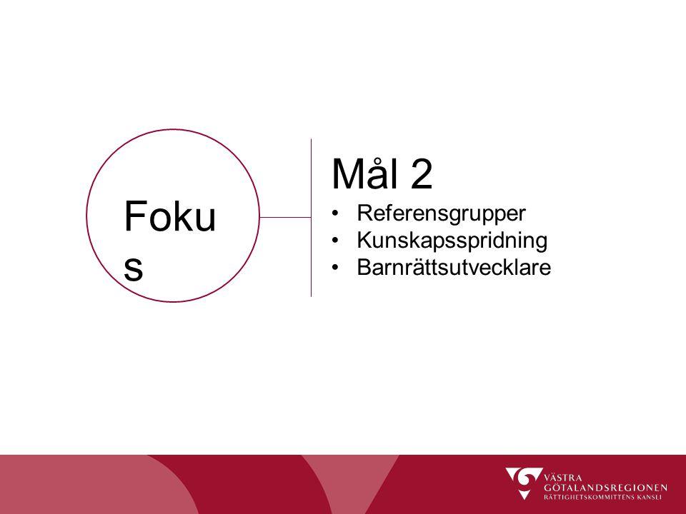 Foku s Mål 2 Referensgrupper Kunskapsspridning Barnrättsutvecklare