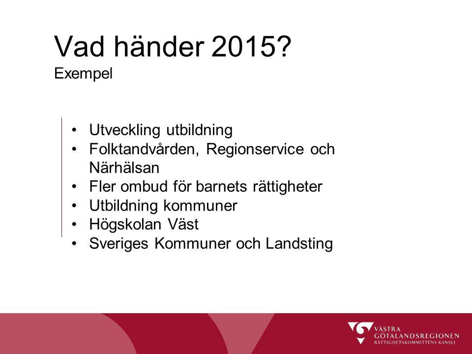 Utveckling utbildning Folktandvården, Regionservice och Närhälsan Fler ombud för barnets rättigheter Utbildning kommuner Högskolan Väst Sveriges Kommu