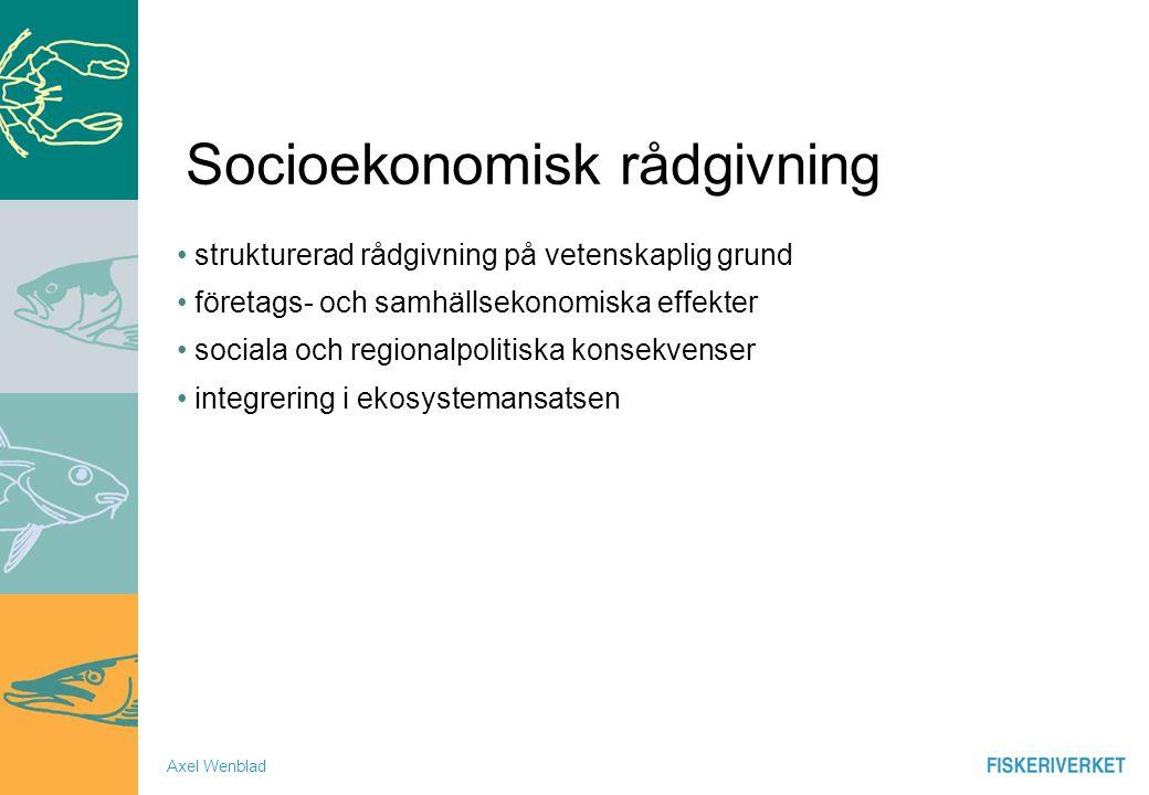 Axel Wenblad Socioekonomisk rådgivning strukturerad rådgivning på vetenskaplig grund företags- och samhällsekonomiska effekter sociala och regionalpolitiska konsekvenser integrering i ekosystemansatsen