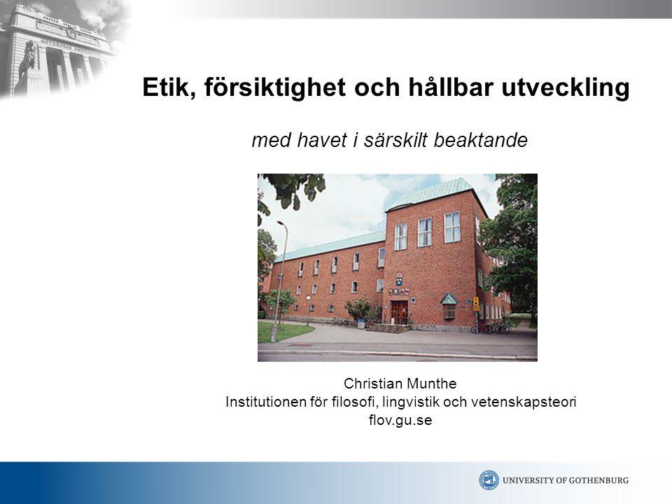 Etik, försiktighet och hållbar utveckling med havet i särskilt beaktande Christian Munthe Institutionen för filosofi, lingvistik och vetenskapsteori flov.gu.se