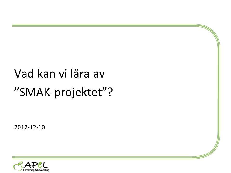 """Vad kan vi lära av """"SMAK-projektet""""? 2012-12-10"""