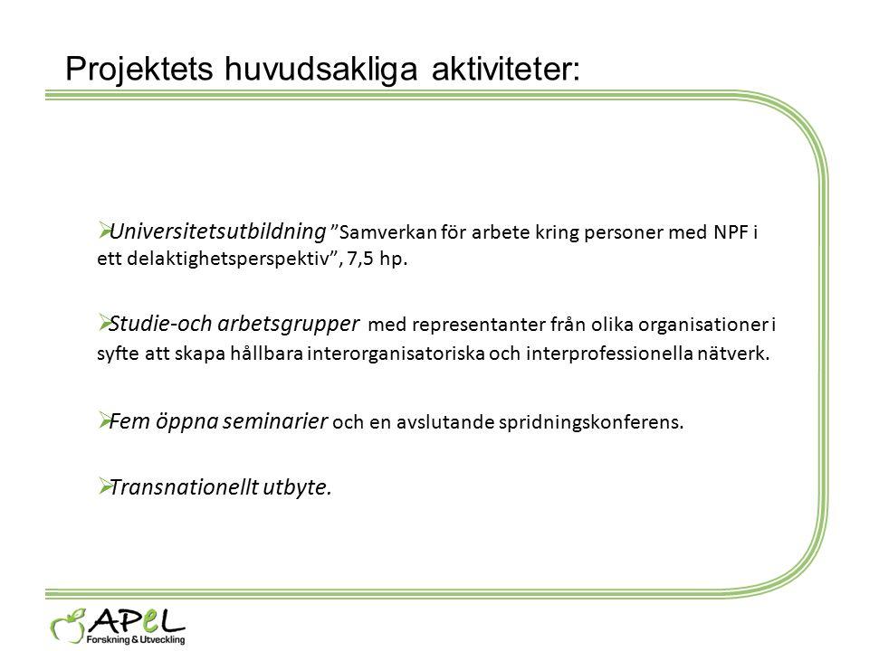 """Projektets huvudsakliga aktiviteter:  Universitetsutbildning """"Samverkan för arbete kring personer med NPF i ett delaktighetsperspektiv"""", 7,5 hp.  St"""