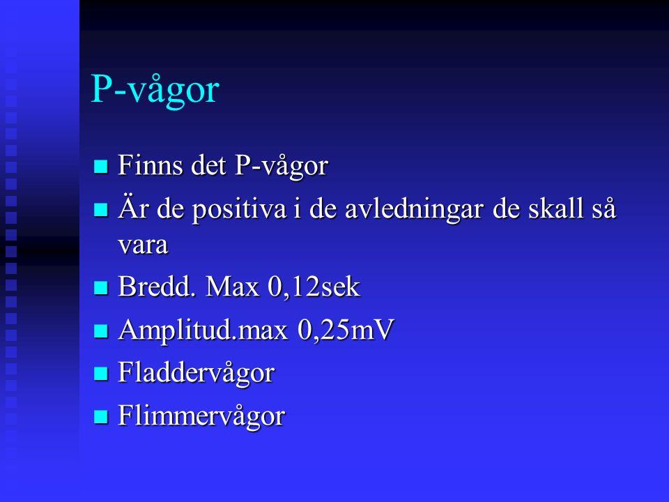 P-vågor Finns det P-vågor Finns det P-vågor Är de positiva i de avledningar de skall så vara Är de positiva i de avledningar de skall så vara Bredd. M