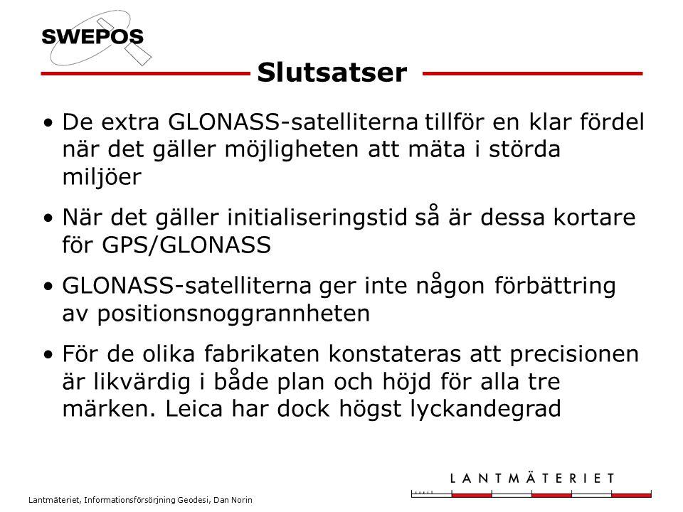 Lantmäteriet, Informationsförsörjning Geodesi, Dan Norin De extra GLONASS-satelliterna tillför en klar fördel när det gäller möjligheten att mäta i st