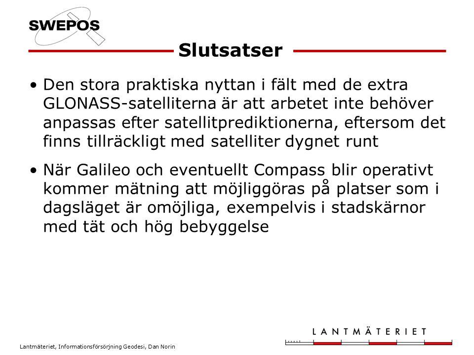 Lantmäteriet, Informationsförsörjning Geodesi, Dan Norin Den stora praktiska nyttan i fält med de extra GLONASS-satelliterna är att arbetet inte behöv