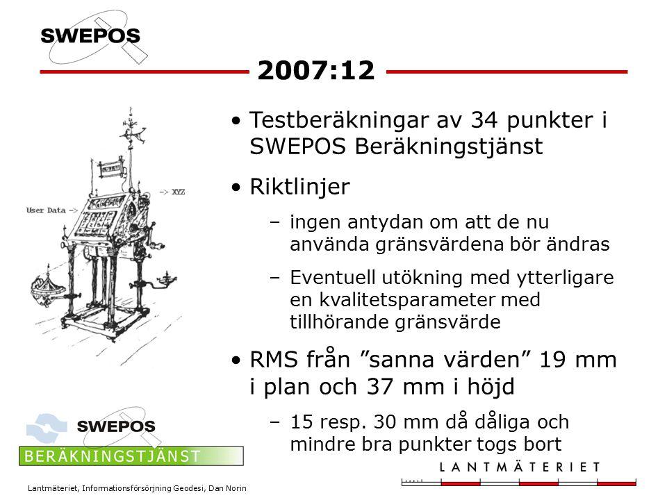 Lantmäteriet, Informationsförsörjning Geodesi, Dan Norin Testberäkningar av 34 punkter i SWEPOS Beräkningstjänst Riktlinjer –ingen antydan om att de n