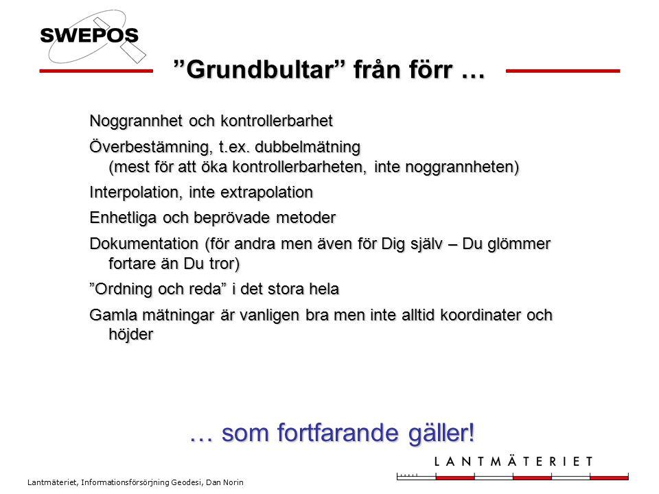 """Lantmäteriet, Informationsförsörjning Geodesi, Dan Norin """"Grundbultar"""" från förr … Noggrannhet och kontrollerbarhet Överbestämning, t.ex. dubbelmätnin"""