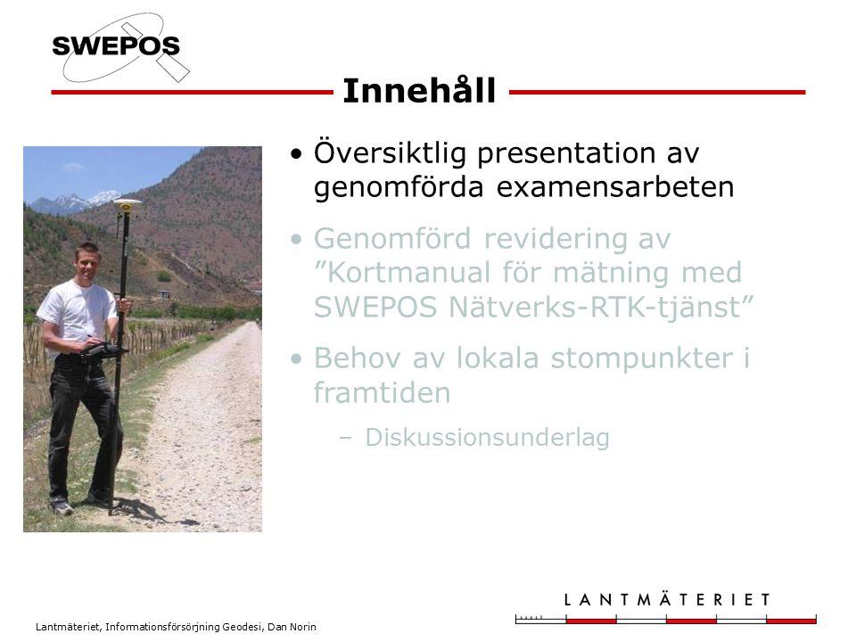 Lantmäteriet, Informationsförsörjning Geodesi, Dan Norin Försäkringspunkter – kriterier för urval Punkter markerade i fast berg – t.ex.