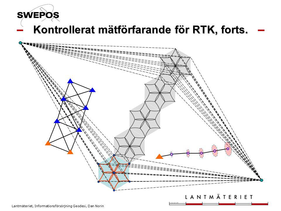Lantmäteriet, Informationsförsörjning Geodesi, Dan Norin Kontrollerat mätförfarande för RTK, forts.