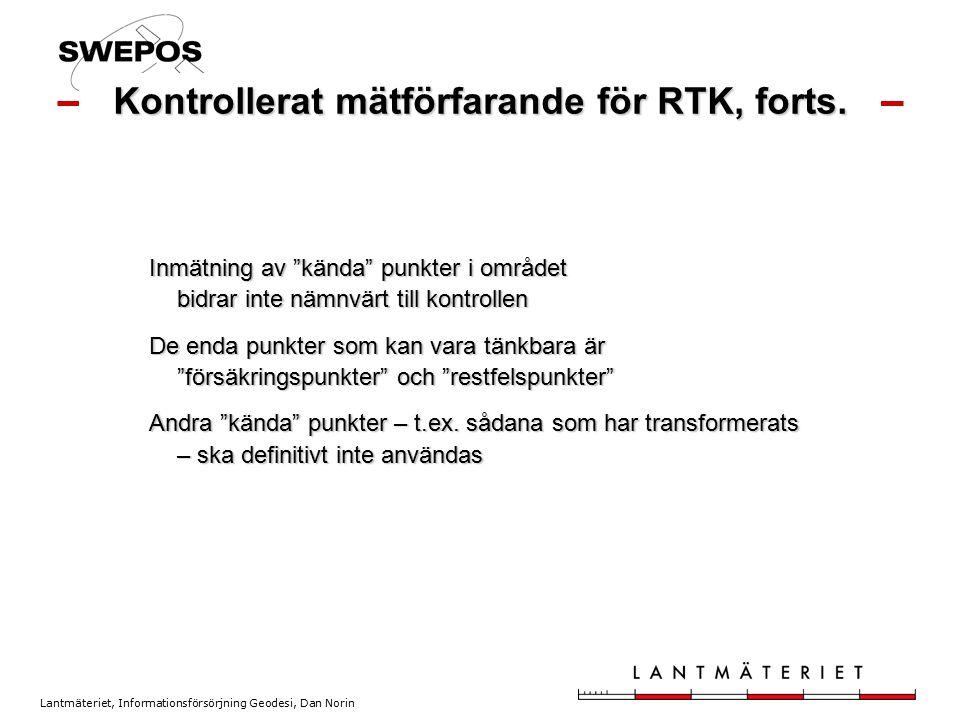 """Lantmäteriet, Informationsförsörjning Geodesi, Dan Norin Kontrollerat mätförfarande för RTK, forts. Inmätning av """"kända"""" punkter i området bidrar inte"""