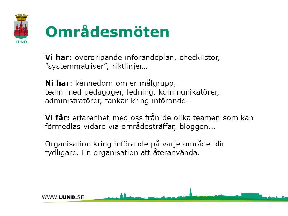 """Områdesmöten Vi har: övergripande införandeplan, checklistor, """"systemmatriser"""", riktlinjer… Ni har: kännedom om er målgrupp, team med pedagoger, ledni"""