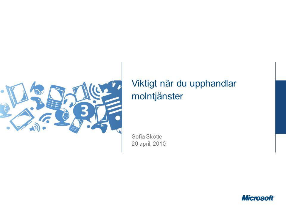 Viktigt när du upphandlar molntjänster Sofia Skötte 20 april, 2010