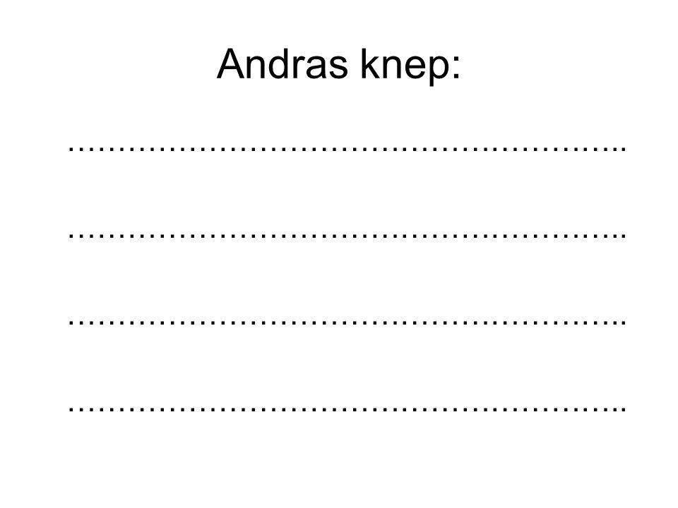 Andras knep: ………………………………………………..