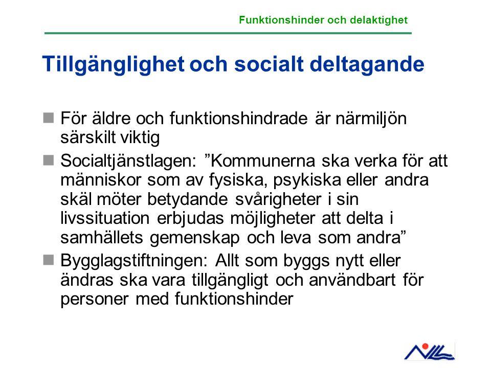 """Tillgänglighet och socialt deltagande För äldre och funktionshindrade är närmiljön särskilt viktig Socialtjänstlagen: """"Kommunerna ska verka för att mä"""