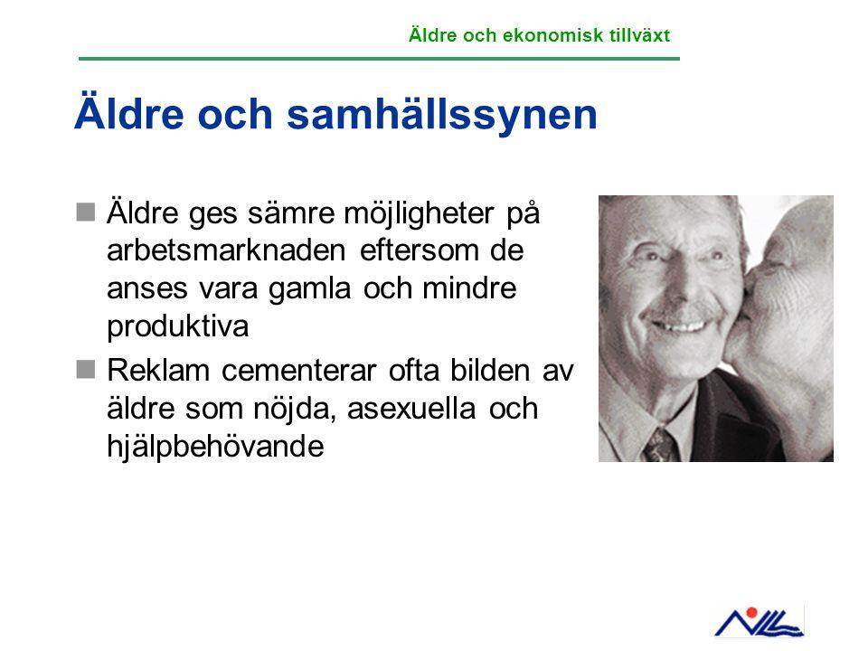 Äldre och samhällssynen Äldre ges sämre möjligheter på arbetsmarknaden eftersom de anses vara gamla och mindre produktiva Reklam cementerar ofta bilde