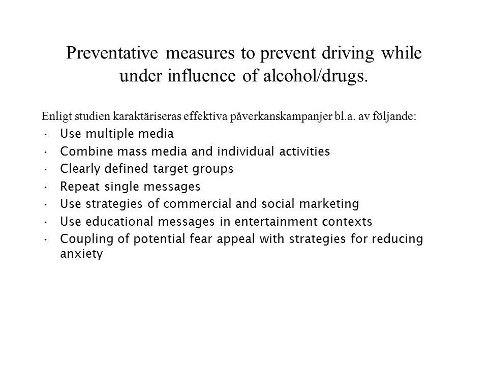 Preventative measures to prevent driving while under influence of alcohol/drugs. Enligt studien karaktäriseras effektiva påverkanskampanjer bl.a. av f