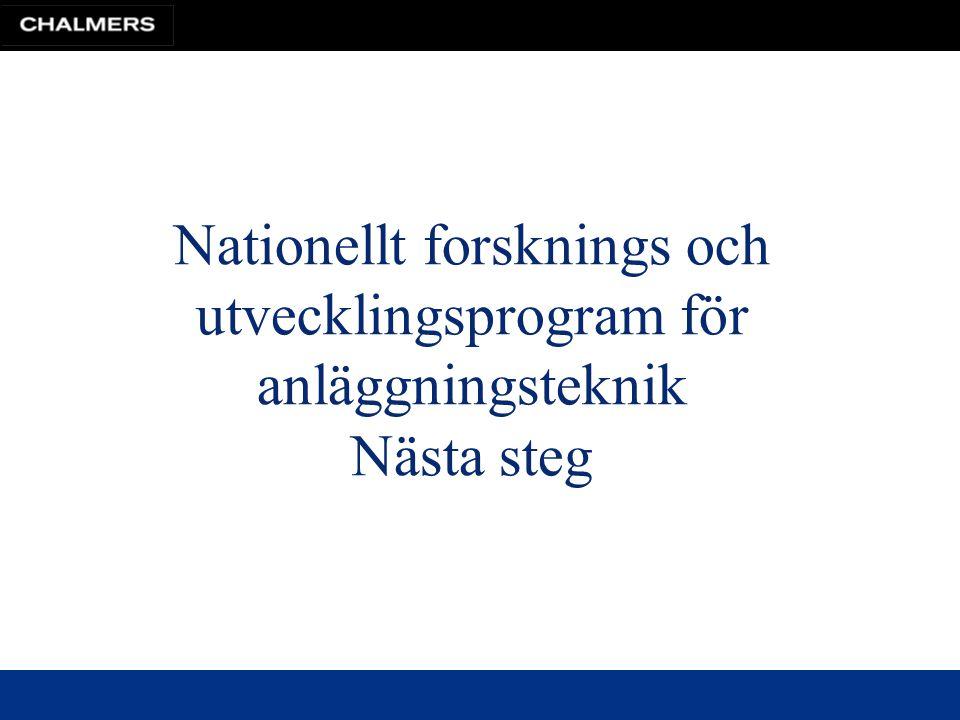 Nationellt forsknings och utvecklingsprogram för anläggningsteknik Nästa steg