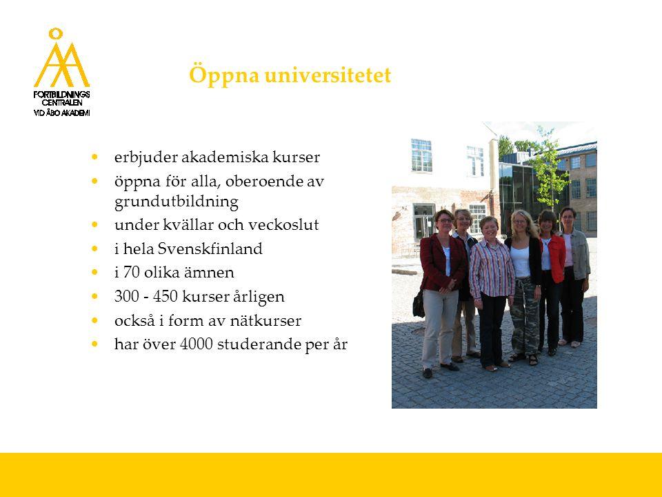 Öppna universitetet erbjuder akademiska kurser öppna för alla, oberoende av grundutbildning under kvällar och veckoslut i hela Svenskfinland i 70 olika ämnen 300 - 450 kurser årligen också i form av nätkurser har över 4000 studerande per år