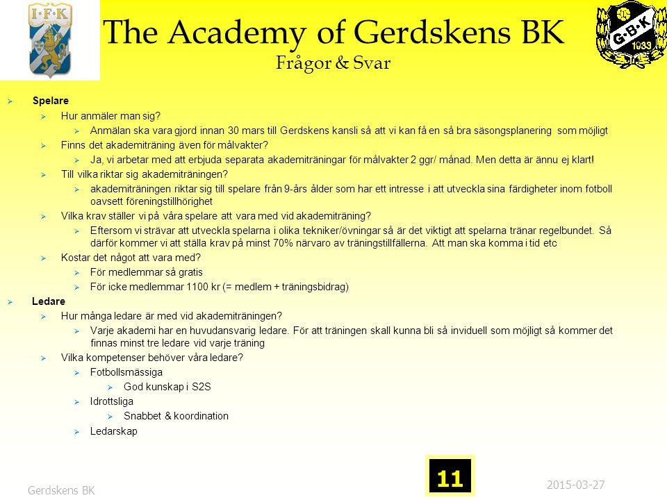 The Academy of Gerdskens BK Frågor & Svar  Spelare  Hur anmäler man sig.
