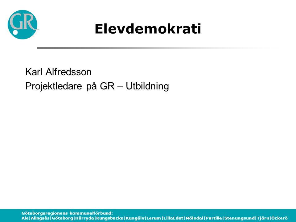 Göteborgsregionens kommunalförbund: Ale|Alingsås|Göteborg|Härryda|Kungsbacka|Kungälv|Lerum|LillaEdet|Mölndal|Partille|Stenungsund|Tjörn|Öckerö Elevdemokrati Program för dagen 08.30-09.30 Introduktion och föreläsning 09.30 -10.00Fika 10.00-11.30Förståelsefördjupande samtal 11.30-12.00Sammanställning av inledande fördjupande samtal 12.00-13.00 Lunch 13.00-13.30Fördjupande diskussion 13.30-15.00Lärsamtal 15.00-15.30Fika 15.30-16.00Egen reflektion med ansats mot insatser i den egna verksamheten