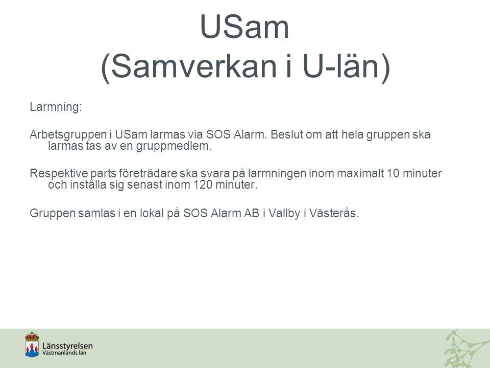 USam (Samverkan i U-län) Larmning: Arbetsgruppen i USam larmas via SOS Alarm.