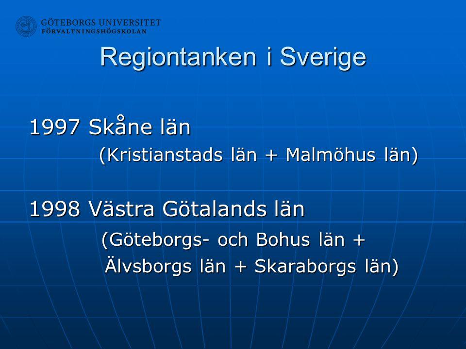 Regiontanken i Sverige 1997 Skåne län (Kristianstads län + Malmöhus län) (Kristianstads län + Malmöhus län) 1998 Västra Götalands län (Göteborgs- och
