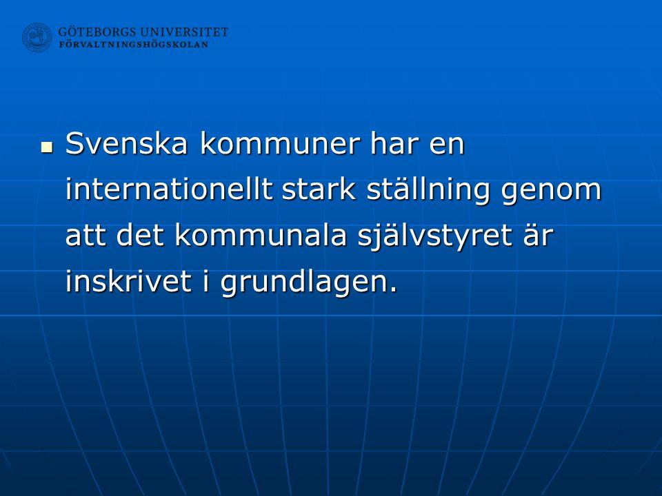 Svenska kommuner har en internationellt stark ställning genom att det kommunala självstyret är inskrivet i grundlagen. Svenska kommuner har en interna